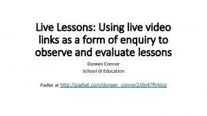Live Lessons Using live video links as a