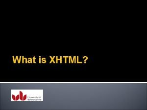 What is XHTML XHTML Stands for EXtensible Hyper