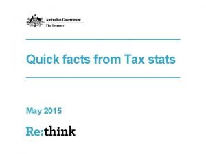 Quick facts from Tax stats May 2015 Taxation