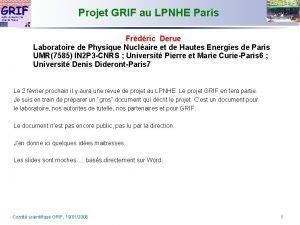 LPNHE Paris Projet GRIF au LPNHE Paris Frdric