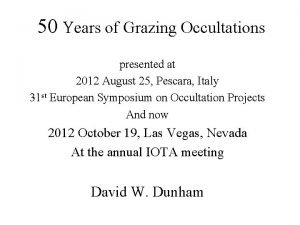 50 Years of Grazing Occultations presented at 2012