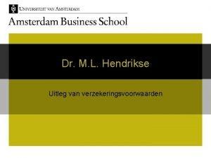 Dr M L Hendrikse Uitleg van verzekeringsvoorwaarden Algemeen