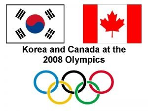 Korea and Canada at the 2008 Olympics Korea