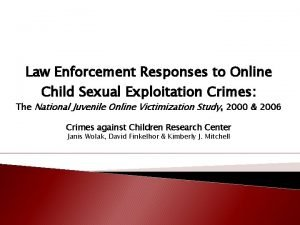 Law Enforcement Responses to Online Child Sexual Exploitation