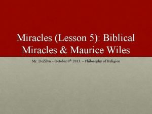 Miracles Lesson 5 Biblical Miracles Maurice Wiles Mr