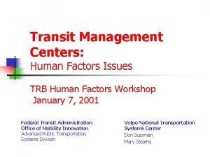 Transit Management Centers Human Factors Issues TRB Human