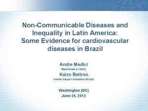 NonCommunicable Diseases and Inequality in Latin America Some