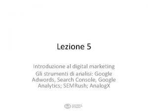 Lezione 5 Introduzione al digital marketing Gli strumenti