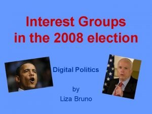 Interest Groups in the 2008 election Digital Politics