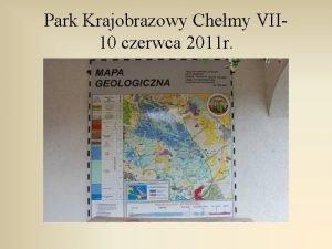 Park Krajobrazowy Chemy VII 10 czerwca 2011 r