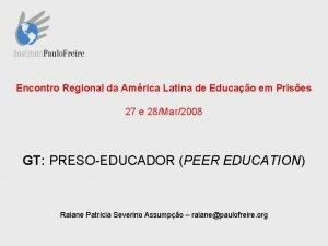 Encontro Regional da Amrica Latina de Educao em