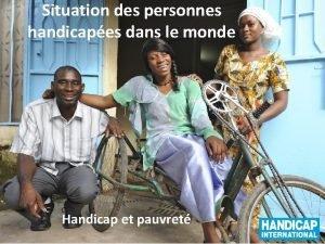 Situation des personnes handicapes dans le monde Handicap