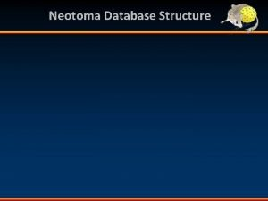 Neotoma Database Structure Sites Table Site ID Site