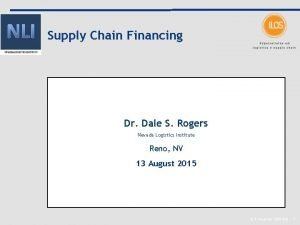 Supply Chain Financing Dr Dale S Rogers Nevada