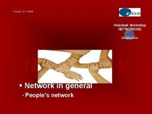 Tuesday 07 11 2006 Denmark Helpdesk Workshop NETWORKING