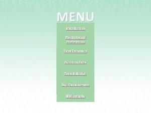 MENU Introduction Psychological Preferences Introduction Type Dynamics Psychological