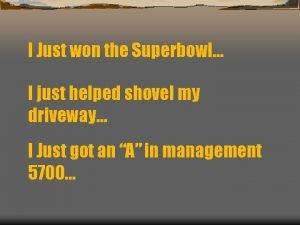 I Just won the Superbowl I just helped