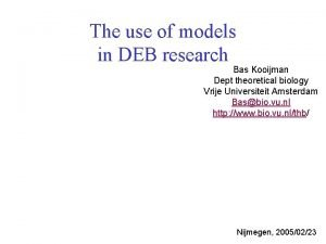 The use of models in DEB research Bas