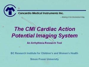 Making it the Biomedical Way The CMI Cardiac