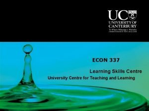 ECON 337 Learning Skills Centre University Centre for