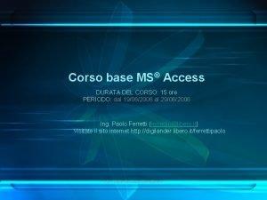 Corso base MS Access DURATA DEL CORSO 15