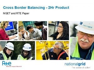 Cross Border Balancing 2 Hr Product NGET and
