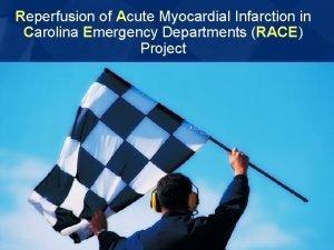 Reperfusion of Acute Myocardial Infarction in Carolina Emergency