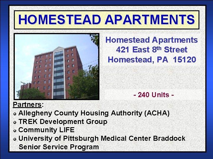 HOMESTEAD APARTMENTS Homestead Apartments 421 East 8 th