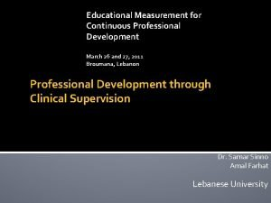 Educational Measurement for Continuous Professional Development March 26