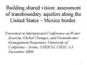 Building shared vision assessment of transboundary aquifers along