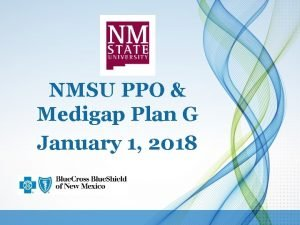 NMSU PPO Medigap Plan G January 1 2018