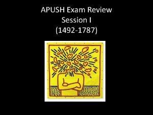 APUSH Exam Review Session I 1492 1787 Session