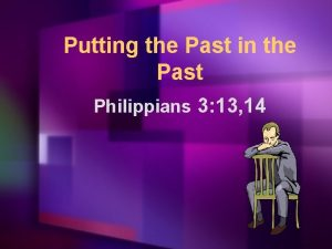 Putting the Past in the Past Philippians 3