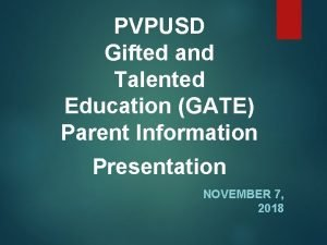 PVPUSD Gifted and Talented Education GATE Parent Information