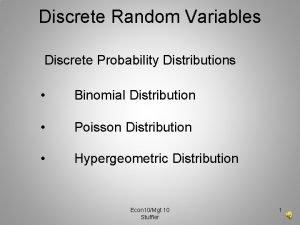 Discrete Random Variables Discrete Probability Distributions Binomial Distribution