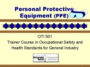 Personal Protective Equipment PPE OTI 501 Trainer Course