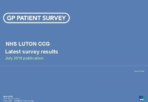 NHS LUTON CCG Latest survey results July 2019