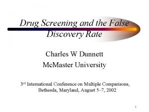 Drug Screening and the False Discovery Rate Charles