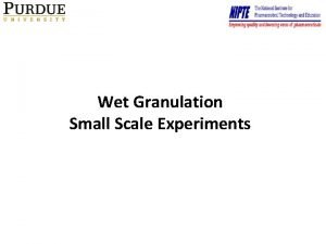Wet Granulation Small Scale Experiments Quantitative Engineering Approaches