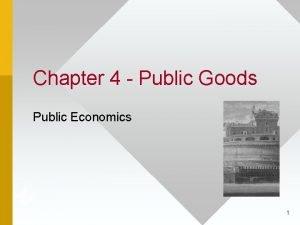 Chapter 4 Public Goods Public Economics 1 Public