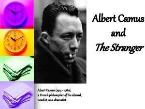 Albert Camus and The Stranger Albert Camus 1913