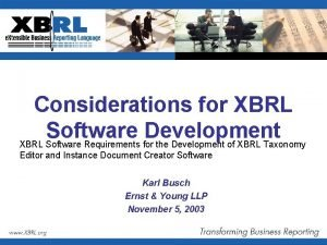 Considerations for XBRL Software Development XBRL Software Requirements
