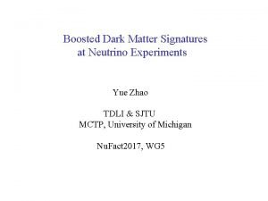 Boosted Dark Matter Signatures at Neutrino Experiments Yue