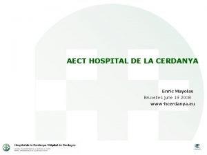 AECT HOSPITAL DE LA CERDANYA Enric Mayolas Bruxelles