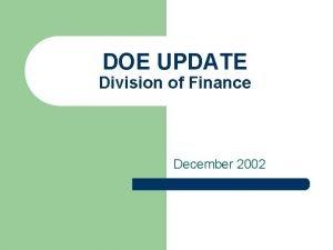 DOE UPDATE Division of Finance December 2002 DOE