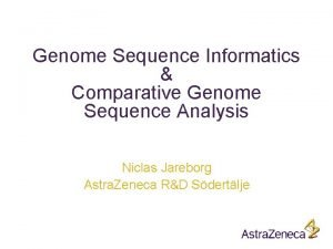 Genome Sequence Informatics Comparative Genome Sequence Analysis Niclas