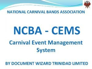 NATIONAL CARNIVAL BANDS ASSOCIATION NCBA CEMS Carnival Event