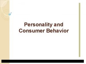 Personality and Consumer Behavior Personality and The Nature
