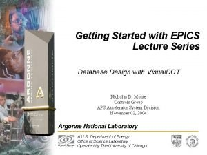 Getting Started with EPICS Lecture Series Database Design