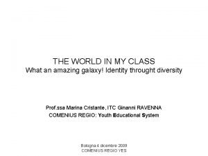 THE WORLD IN MY CLASS What an amazing
